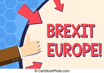 brexit, europe., business, haut, union, photo, projection, faire gestes, forme, possibilité, écriture, note, grande-bretagne, retirer, pouces, tenue, arrows., showcasing, main, rond, européen