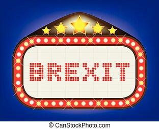 Brexit Movie Theatre Marquee - A UK EU Brexit movie theatre...