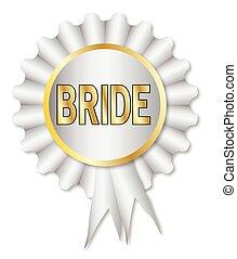 Bride Rosette - A white rosette with the legend bride over ...