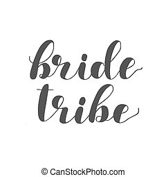 Bride tribe. Brush lettering illustration.