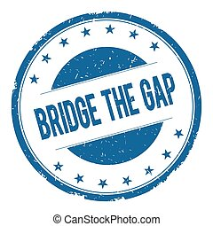 BRIDGE THE GAP stamp sign