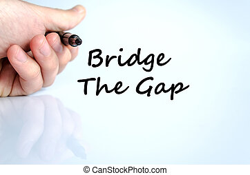 Bridge the gap text concept