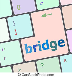 bridge word on computer keyboard key button