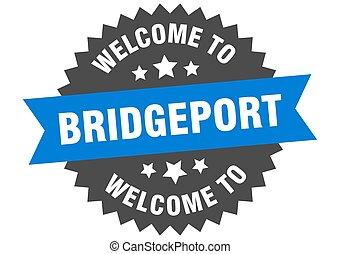 Bridgeport sign. welcome to Bridgeport blue sticker
