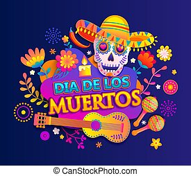 Bright banner for Day of the dead, Mexican Dia de los muertos, poster with colorful flowers, skull in sombrero, guitar and maracas.Fiesta, party flyer, greeting or invitation card.Vector illustration.