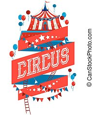 Bright circus poster - Holiday template for design banner,...