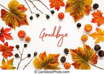 Bright Colorful Autumn Leaf Decoration, English Text Goodbye...