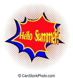 Bright comic explosion with text Hello summer on a background of halftone. Vector illustration with flash and lettering in comics pop art style. Season of vacations, trips, adventures, new bright emotions and impressions