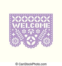 Bright paper with cut out flowers, geometric shapes and text Welcome.