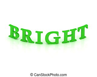 BRIGHT sign with green word