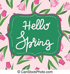 Bright spring background with flower tulips and hello spring text.