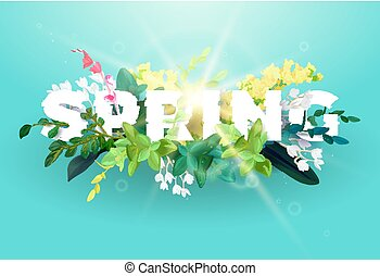 Bright spring design on a blue background. A voluminous inscription with an ornament from flowers, green leaves and plant branches. The effect of sunlight. Vector illustration.