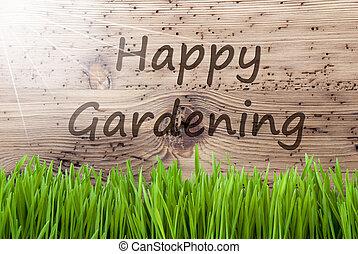 Bright Sunny Wooden Background, Gras, Text Happy Gardening