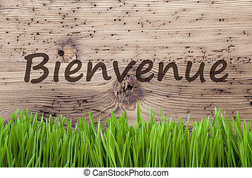 Bright Wooden Background, Gras, Bienvenue Means Welcome -...