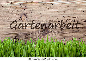 Bright Wooden Background, Gras, Gartenarbeit Means Gardening...