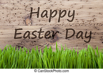 Bright Wooden Background, Gras, Text Happy Easter Day