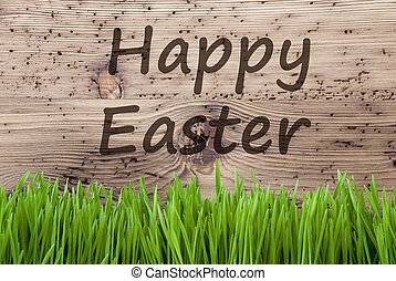 Bright Wooden Background, Gras, Text Happy Easter