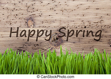 Bright Wooden Background, Gras, Text Happy Spring