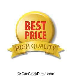 Bright yellow button with words 'Best Price - High Quality'