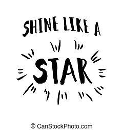 brilho, semelhante, um, estrela, frase