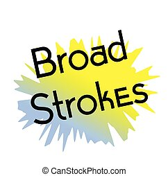 broad strokes stamp on white background. Sign label sticker.
