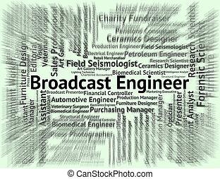 Broadcast Engineer Represents Proclamation Employee And Mechanic