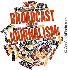 Broadcast journalism - Abstract word cloud for Broadcast...