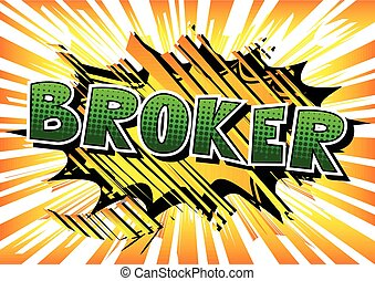 Broker - Comic book style word.