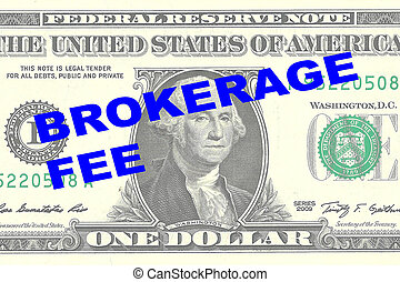 Render illustration of 'BROKERAGE FEE' title on One Dollar bill as a background