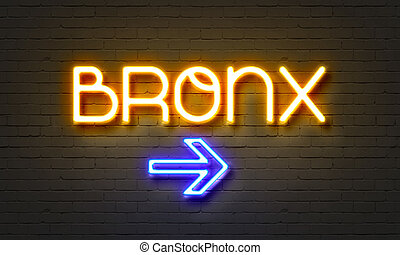 Bronx neon sign on brick wall background. - Bronx neon sign...