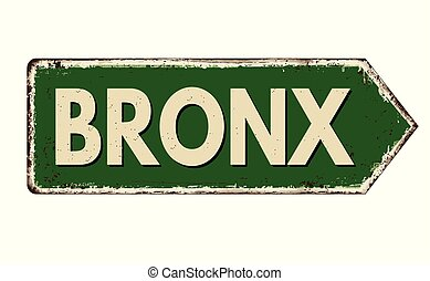 Bronx vintage rusty metal sign