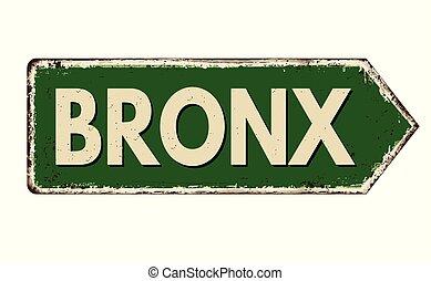 Bronx vintage rusty metal sign