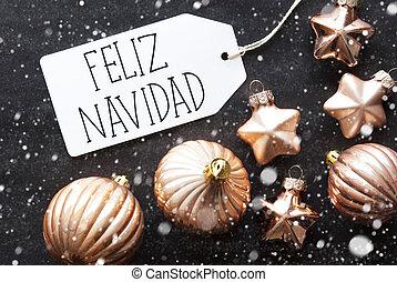 Bronze Balls, Snowflakes, Feliz Navidad Means Merry Christmas