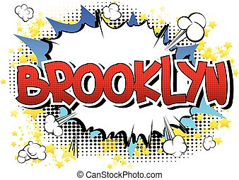 Brooklyn - Comic book style word on comic book abstract...