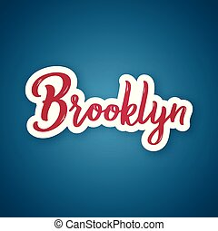 Brooklyn - hand drawn lettering name city. Sticker with...