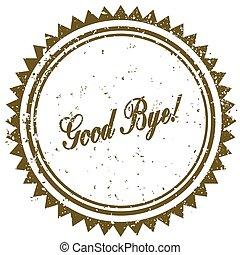 Brown GOOD BYE   grunge stamp. Illustration image concept