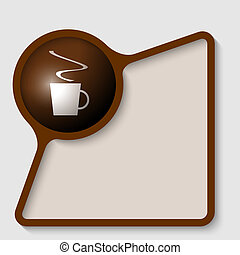 brown text frame for insertion text with cup of coffee