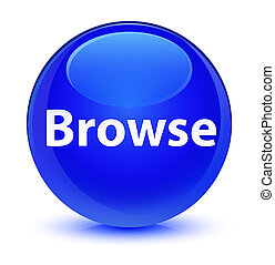 Browse glassy blue round button