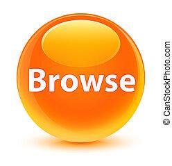 Browse glassy orange round button