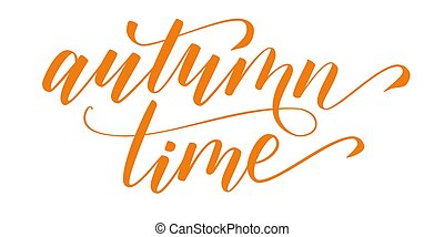 Brush calligraphy Autumn time - Handwritten brush...