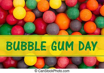 Bubble Gum Day message, Colorful multi colored bubble gum...