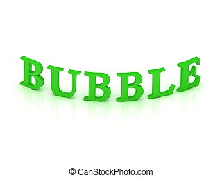 BUBBLE sign with green word