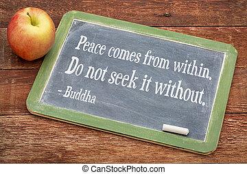 buddha, citação, ligado, paz, vinda, de, dentro