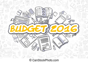 Budget 2016 - Doodle Yellow Word. Business Concept.