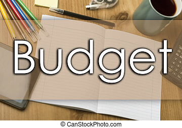 Budget - business concept with text