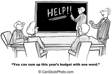 Budget Needs Help - Business or education cartoon about lack...