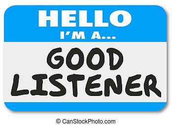 bueno, comprensión, oyente, condolencia, empatía, hola