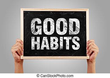 bueno, hábitos