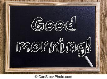 bueno, morning!, -, nuevo, pizarra, con, 3d, contorneado, texto