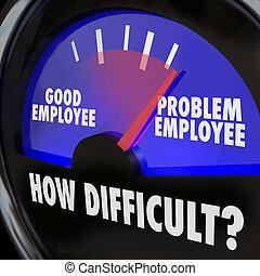 bueno, nivel, trabajador, persona, calibrador, empleado, problema, difícil